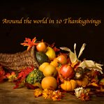 Thanksgiving Festivals Around the World